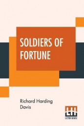 Soldiers Of Fortune av Richard Harding Davis (Heftet)