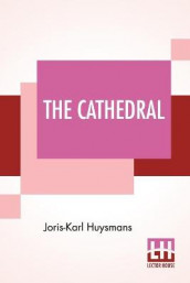 The Cathedral av Joris Karl Huysmans (Heftet)