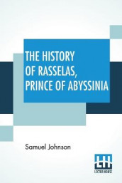 The History Of Rasselas, Prince Of Abyssinia av Samuel Johnson (Heftet)