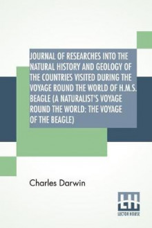Journal Of Researches Into The Natural History And Geology Of The Countries Visited During The Voyage Round The World Of H.M.S. Beagle (A Naturalist's Voyage Round The World av Charles Darwin (Heftet)
