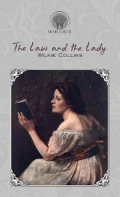 The Law and the Lady av Wilkie Collins (Innbundet)