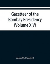 Gazetteer of the Bombay Presidency (Volume XIV) Thana Places of Interest av James M Campbell (Heftet)