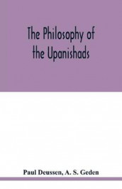 The philosophy of the Upanishads av Paul Deussen og A S Geden (Heftet)