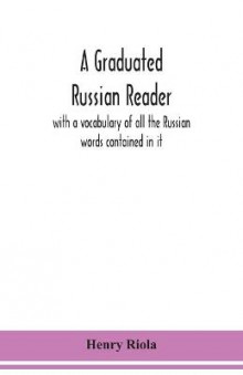 A graduated Russian reader, with a vocabulary of all the Russian words contained in it av Henry Riola (Heftet)