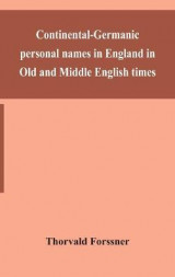 Omslag - Continental-Germanic personal names in England in Old and Middle English times
