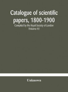 Catalogue of scientific papers, 1800-1900 Compiled by the Royal Society of London (Volume IV) av Anonymous (Innbundet)