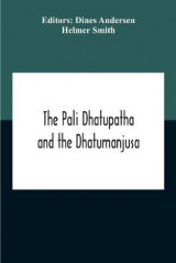 Omslag - The Pali Dhatupatha And The Dhatumanjusa