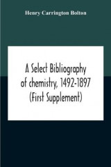 Omslag - A Select Bibliography Of Chemistry, 1492-1897 (First Supplement)