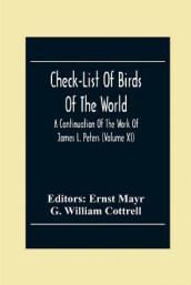 Check-List Of Birds Of The World; A Continuation Of The Work Of James L. Peters (Volume Xi) av G William Cottrell (Heftet)