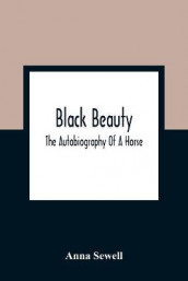 Black Beauty; The Autobiography Of A Horse av Anna Sewell (Heftet)