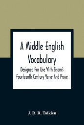 A Middle English Vocabulary. Designed For Use With Sisam'S Fourteenth Century Verse And Prose av J R R Tolkien (Heftet)
