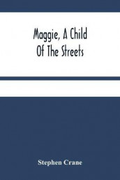 Maggie, A Child Of The Streets av Stephen Crane (Heftet)