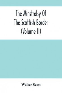 The Minstrelsy Of The Scottish Border (Volume Ii) av Walter Scott (Heftet)
