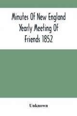 Omslag - Minutes Of New England Yearly Meeting Of Friends 1852