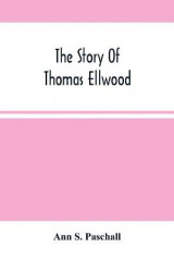 Omslag - The Story Of Thomas Ellwood
