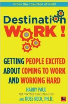 Destination Work! av Harry Paul og Ross R. Reck (Heftet)