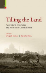 Omslag - Tilling the Land: Agricultural Knowledge and Practices in Colonial India