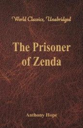 The Prisoner of Zenda (World Classics, Unabridged) av Anthony Hope (Heftet)