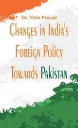 Omslag - Changes in India's Foreign Policy Towards Pakistan