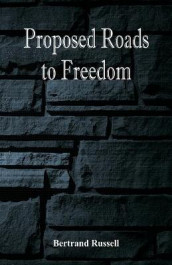 Proposed Roads to Freedom av Bertrand Russell (Heftet)