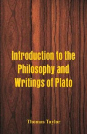 Introduction to the Philosophy and Writings of Plato av Thomas Taylor (Heftet)