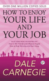 How to Enjoy Your Life and Your Job av Dale Carnegie (Innbundet)