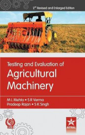 Testing and Evaluation of Agricultural Machinery 2nd Revised and Enlarged Edition av M L Et Al Mehta (Innbundet)