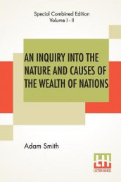 An Inquiry Into The Nature And Causes Of The Wealth Of Nations (Complete) av Adam Smith (Heftet)