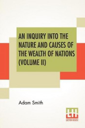 An Inquiry Into The Nature And Causes Of The Wealth Of Nations (Volume II) av Adam Smith (Heftet)