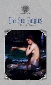 The Sea Fairies av L Frank Baum (Innbundet)