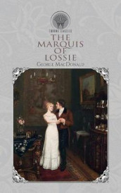 The Marquis of Lossie av George MacDonald (Innbundet)