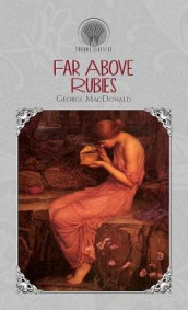 Far Above Rubies av George MacDonald (Innbundet)