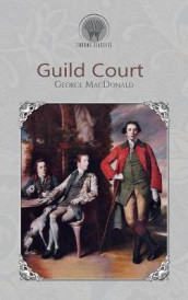 Guild Court av George MacDonald (Innbundet)