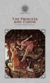The Princess and Curdie av George MacDonald (Innbundet)