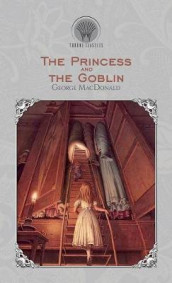 The Princess and the Goblin av George MacDonald (Innbundet)