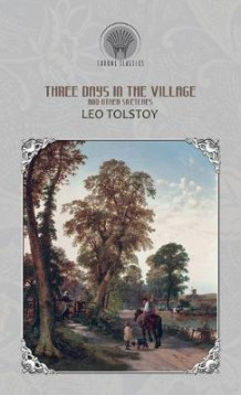 Three Days in the Village, and Other Sketches av Leo Tolstoy (Innbundet)