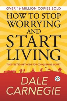 How to Stop Worrying and Start Living av Dale Carnegie (Heftet)