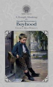 A Rough Shaking & Ranald Bannerman's Boyhood av George MacDonald (Innbundet)