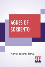 Agnes Of Sorrento av Harriet Beecher Stowe (Heftet)