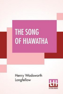The Song Of Hiawatha av Henry Wadsworth Longfellow (Heftet)
