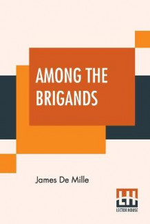 Among The Brigands av James de Mille (Heftet)