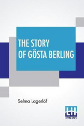 The Story Of Goesta Berling av Selma Lagerloef (Heftet)