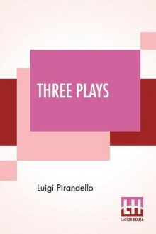Three Plays av Luigi Pirandello (Heftet)