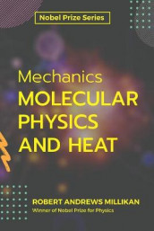 Mechanics Molecular Physics and Heat av Robert Andrews Millikan (Heftet)