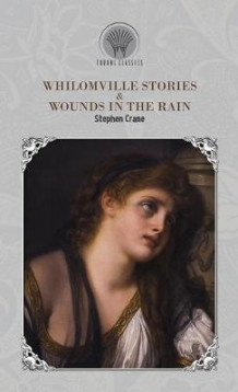 Whilomville Stories & Wounds in the Rain av Stephen Crane (Innbundet)