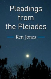 Pleadings from the Pleiades av Ken Jones (Heftet)