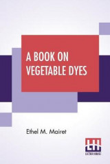 Omslag - A Book On Vegetable Dyes