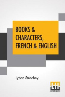 Books & Characters, French & English av Lytton Strachey (Heftet)
