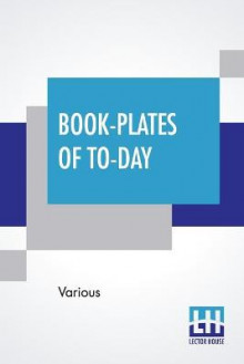 Book-Plates Of To-Day av Various (Heftet)