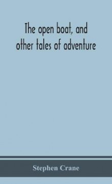 The open boat, and other tales of adventure av Stephen Crane (Innbundet)